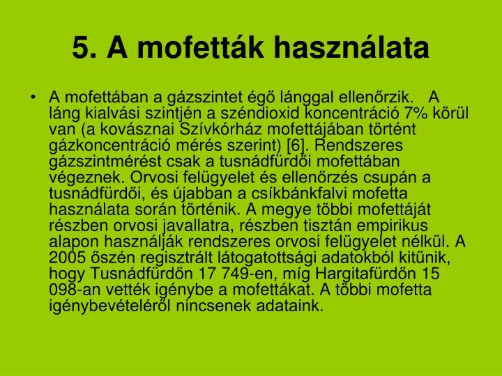 5. A mofetták használata