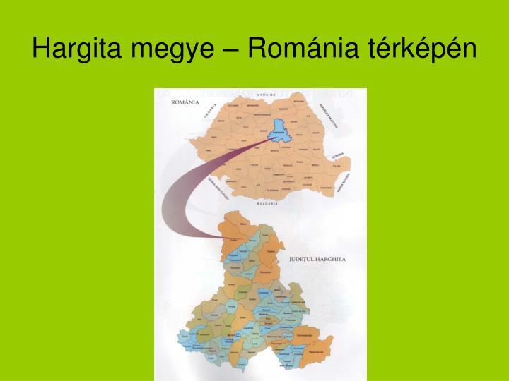 Hargita megye – Románia térképén