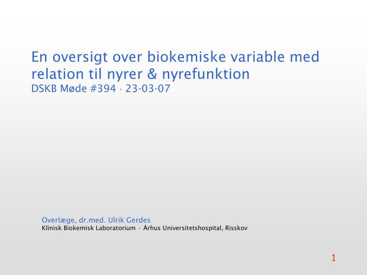 En oversigt over biokemiske variable med relation til nyrer nyrefunktion dskb m de 394 23 03 07