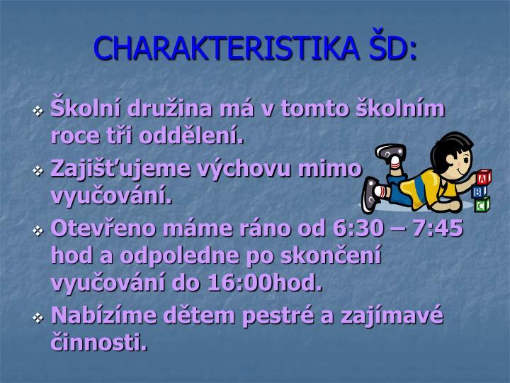 CHARAKTERISTIKA ŠD: