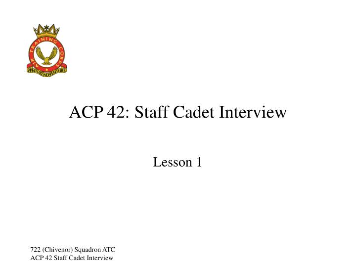 Acp 42 staff cadet interview