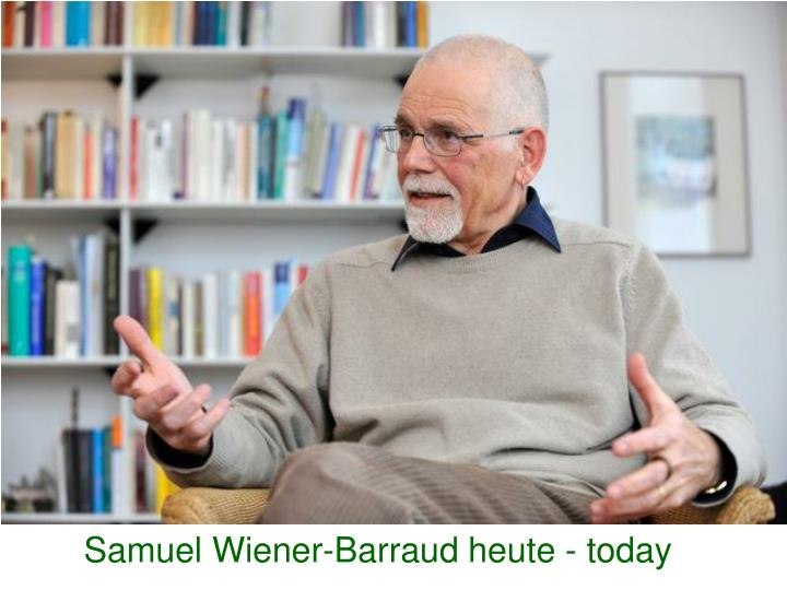 Samuel Wiener-Barraud heute - today