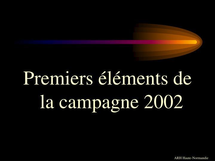 Premiers éléments de la campagne 2002