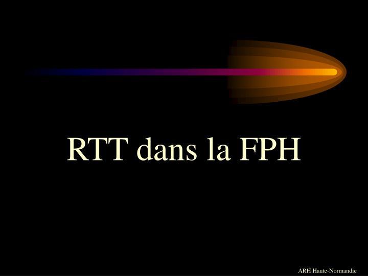 RTT dans la FPH