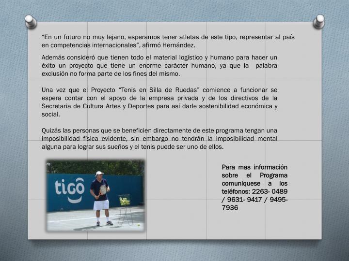 """""""En un futuro no muy lejano, esperamos tener atletas de este tipo, representar al país en competencias internacionales"""", afirmó Hernández."""