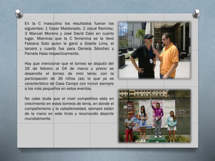 En la C masculino los resultados fueron los siguientes: 1 Cesar Maldonado, 2 Josué Ramírez, 3 Manuel Moreno y José David