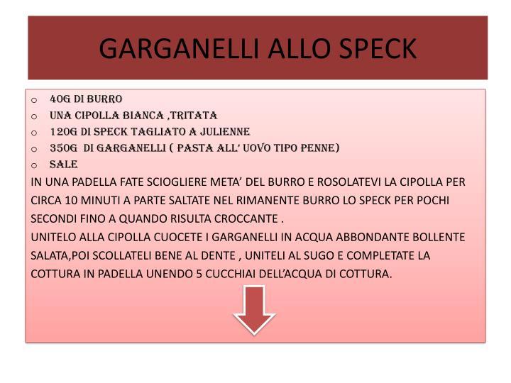 GARGANELLI ALLO SPECK