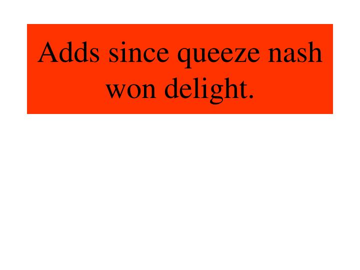 Adds since queeze nash won delight.