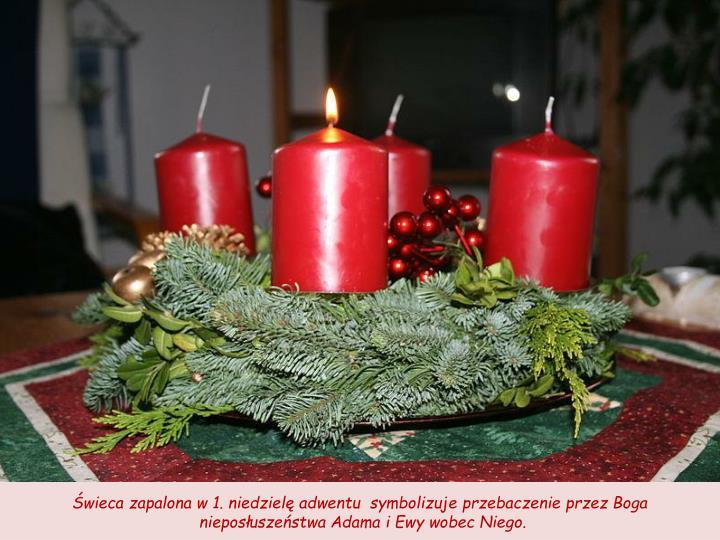 Świeca zapalona w 1. niedzielę adwentu  symbolizuje przebaczenie przez Boga