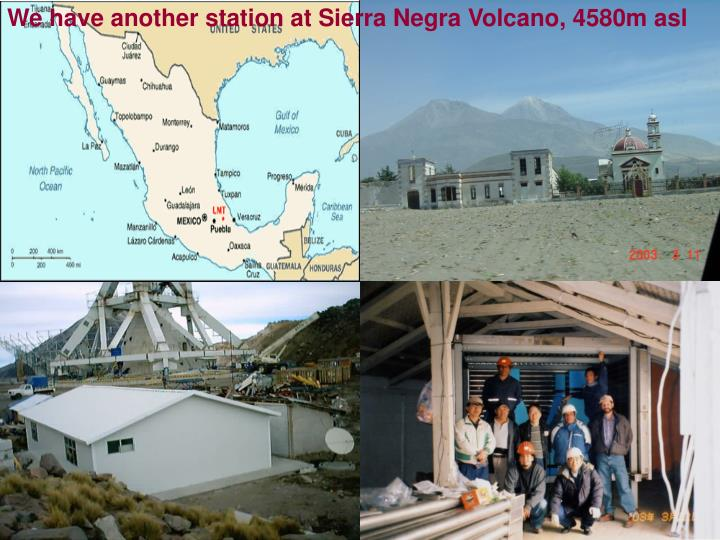 We have another station at Sierra Negra Volcano, 4580m asl