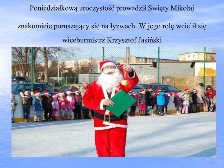 Poniedziałkową uroczystość prowadził Święty Mikołaj