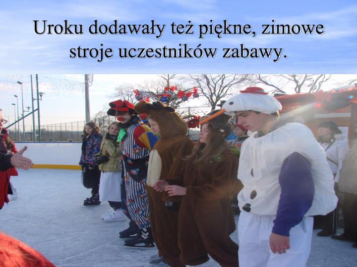 Uroku dodawały też piękne, zimowe stroje uczestników zabawy.