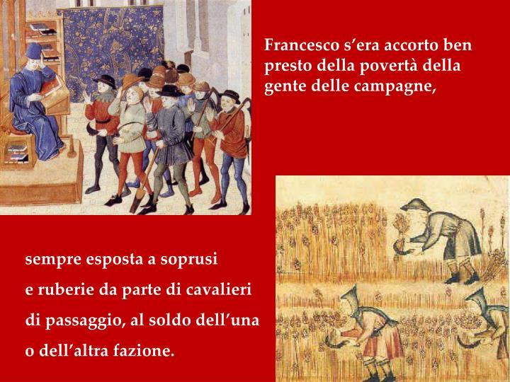 Francesco s'era accorto ben presto della povertà della gente delle campagne,