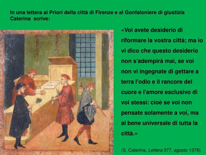In una lettera ai Priori della città di Firenze e al Gonfaloniere di giustizia