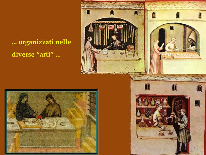 """... organizzati nelle diverse """"arti"""" ..."""