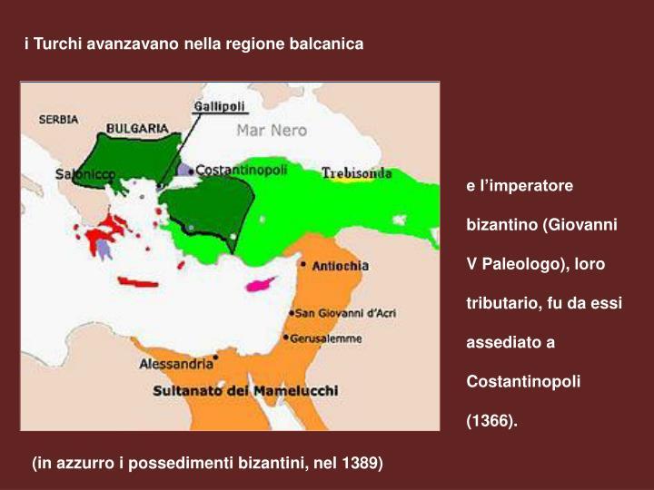 i Turchi avanzavano nella regione balcanica