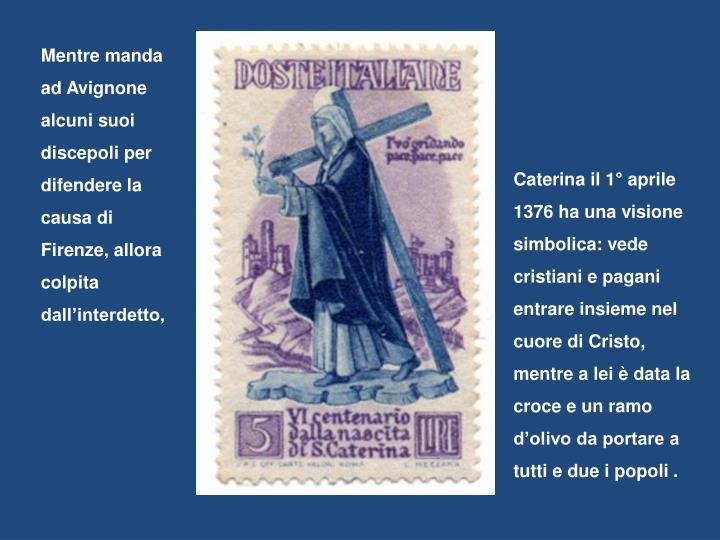 Mentre manda ad Avignone alcuni suoi discepoli per difendere la causa di Firenze, allora colpita dall'interdetto,