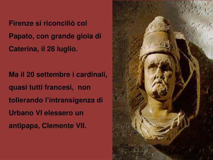 Firenze si riconciliò col Papato, con grande gioia di Caterina, il 28 luglio.