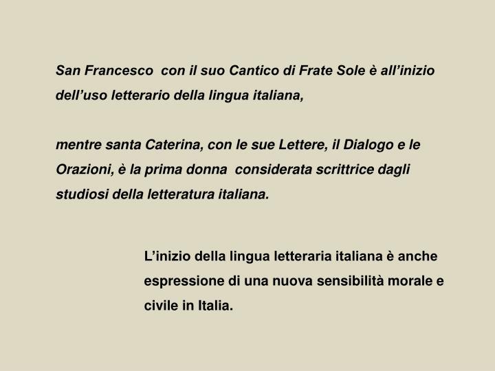 San Francesco  con il suo Cantico di Frate Sole è all'inizio dell'uso letterario della lingua italiana,