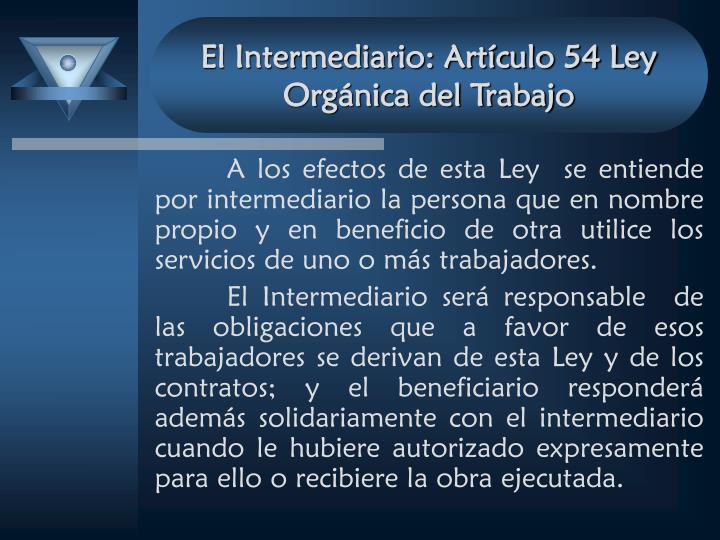 El Intermediario: Artículo 54 Ley Orgánica del Trabajo