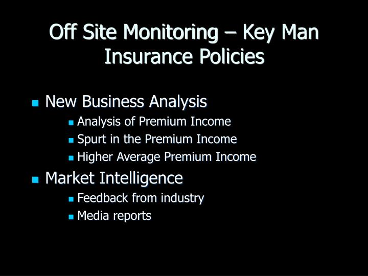 Off Site Monitoring – Key Man Insurance Policies