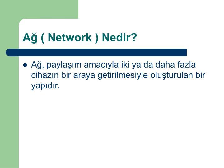 Ağ ( Network ) Nedir?
