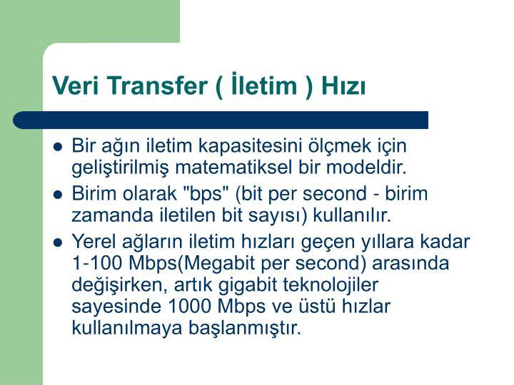 Veri Transfer ( İletim ) Hızı
