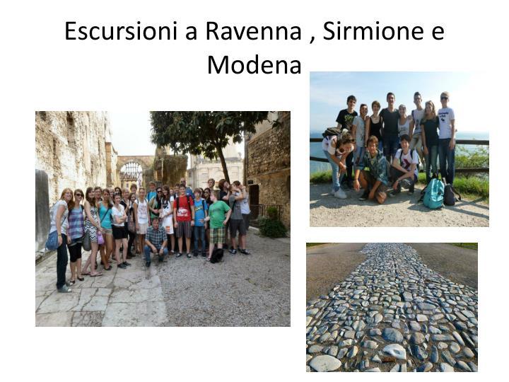 Escursioni a Ravenna , Sirmione e Modena