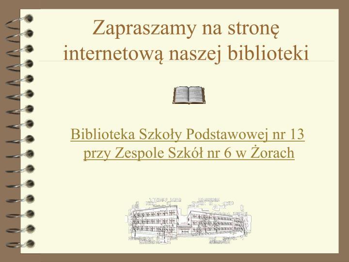 Zapraszamy na stronę internetową naszej biblioteki