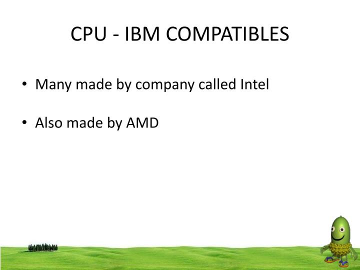 CPU - IBM COMPATIBLES