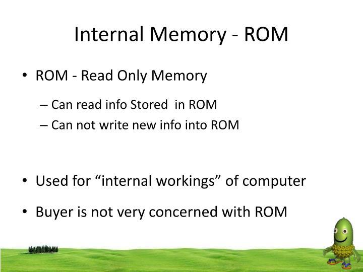 Internal Memory - ROM