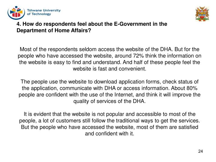 4. How do respondents feel about the E-Government in the Department of Home Affairs?