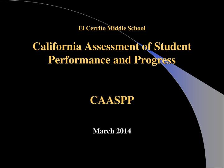 El cerrito middle school california assessment of student performance and progress caaspp