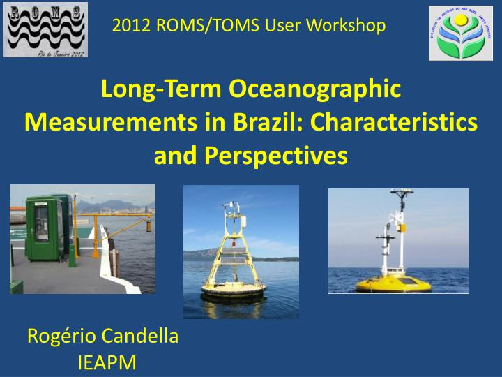 2012 ROMS/TOMS User Workshop