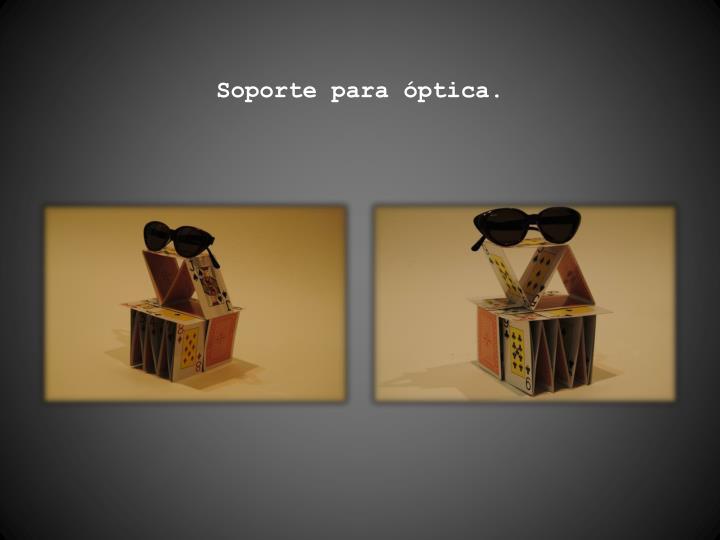 Soporte para óptica.