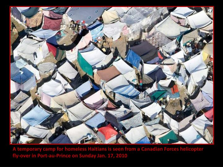 A temporary camp for homeless Haitians is seen from a Canadian Forces helicopter