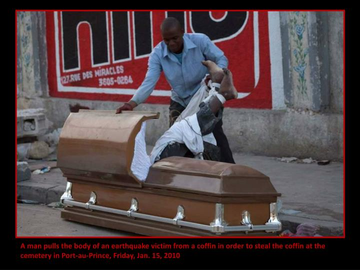 A man pulls the body of an earthquake victim from a coffin in order to steal the coffin at the