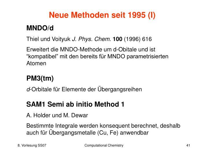 Neue Methoden seit 1995 (I)