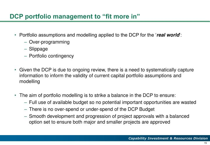 "DCP portfolio management to ""fit more in"""