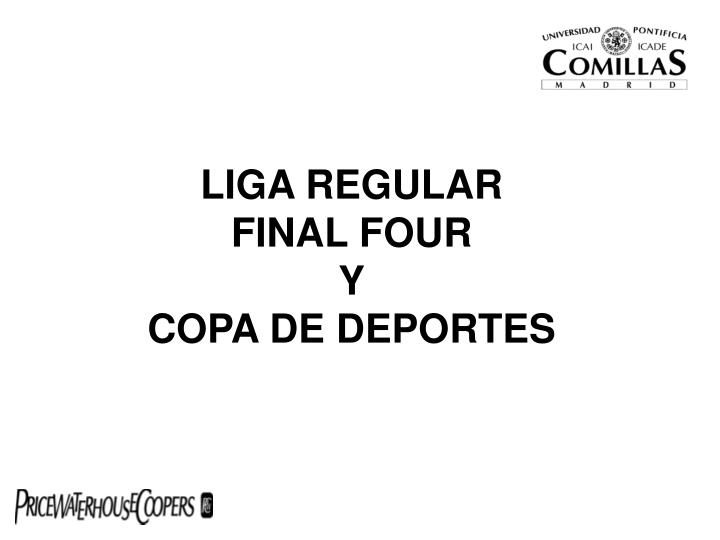 Liga regular final four y copa de deportes