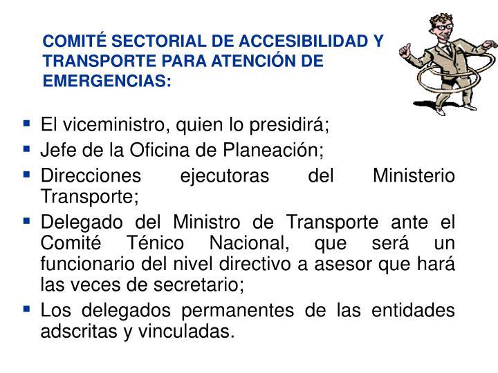 COMITÉ SECTORIAL DE ACCESIBILIDAD Y TRANSPORTE PARA ATENCIÓN DE EMERGENCIAS: