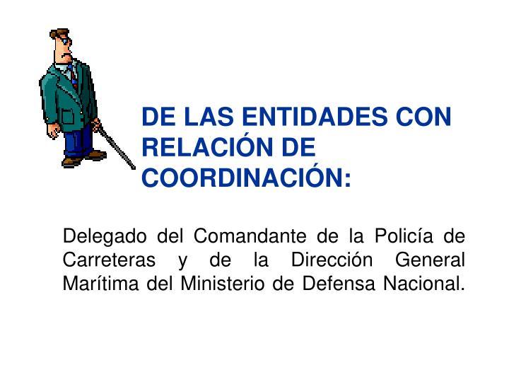DE LAS ENTIDADES CON RELACIÓN DE COORDINACIÓN: