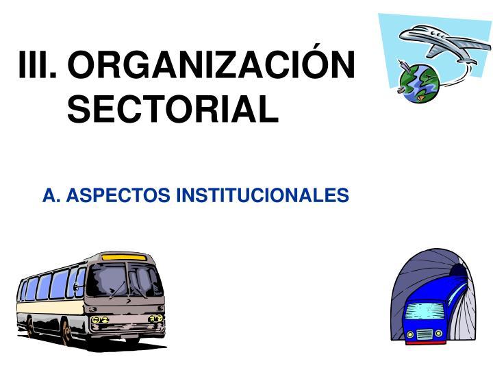 III.ORGANIZACIÓN SECTORIAL