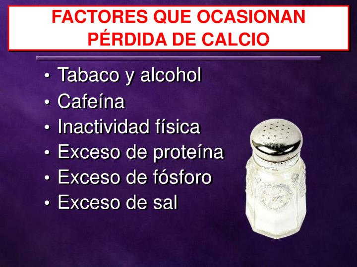 FACTORES QUE OCASIONAN PÉRDIDA DE CALCIO