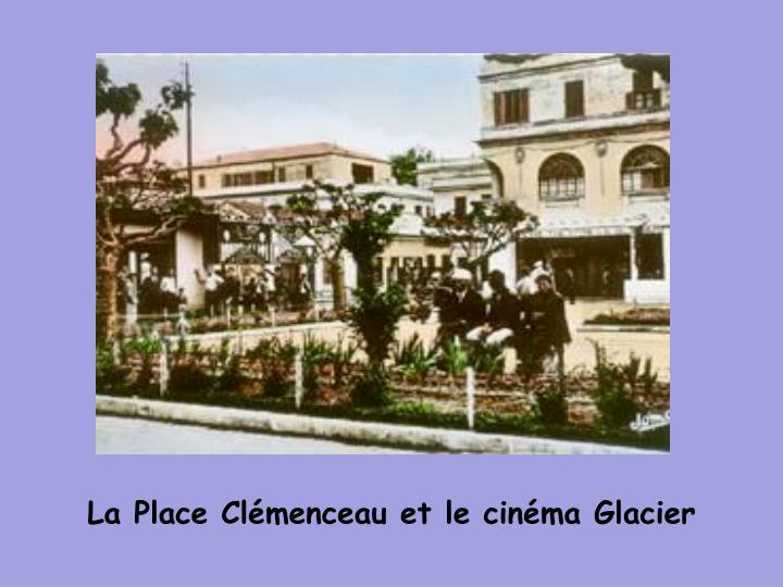 La Place Clémenceau et le cinéma Glacier