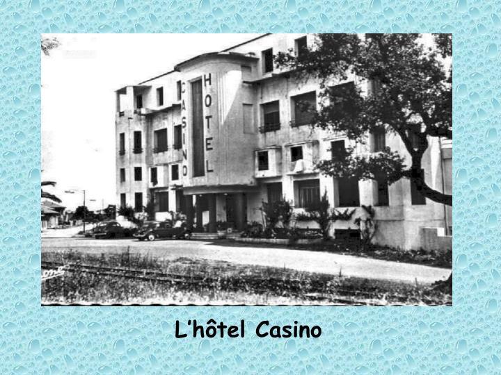 L'hôtel Casino