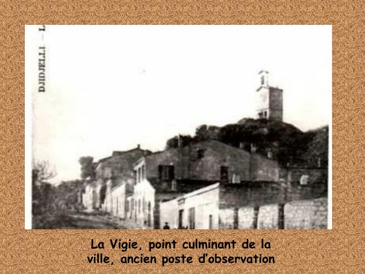 La Vigie, point culminant de la ville, ancien poste d'observation