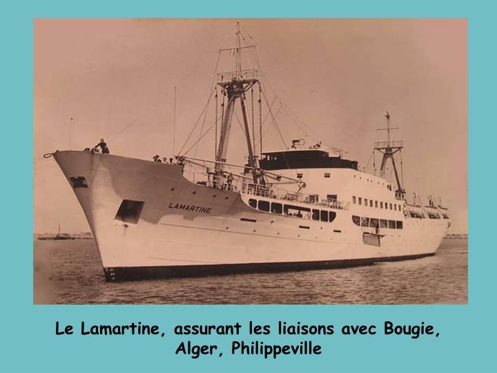 Le Lamartine, assurant les liaisons avec Bougie, Alger, Philippeville