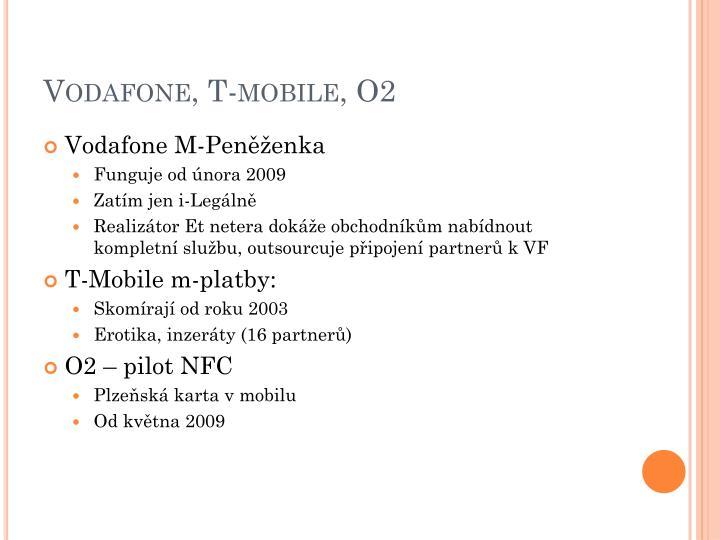 Vodafone, T-mobile, O2