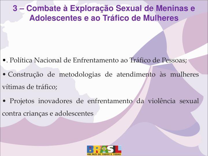 3 – Combate à Exploração Sexual de Meninas e Adolescentes e ao Tráfico de Mulheres